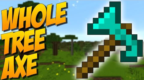 Whole-Tree-Axe-Mod
