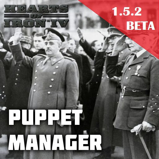 Hearts of Iron IV - Менеджер марионеток / Puppet Manager