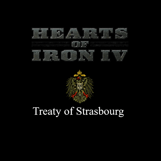 Hearts of Iron IV - Treaty of Strasbourg
