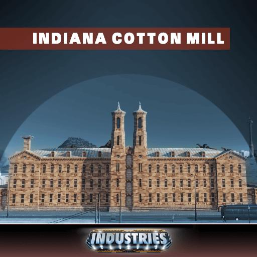 Cities: Skylines - Indiana Cotton Mill - хлопчатобумажная фабрика