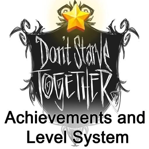 Don't Starve Together - Система достижений и уровней