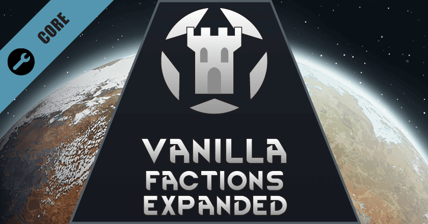 Rimworld - Vanilla Factions Expanded - Core