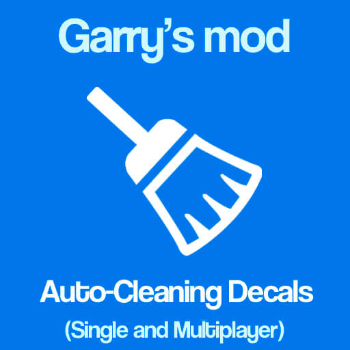 Garry's Mod - Auto-Cleaning Decals