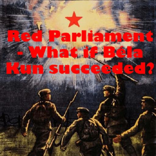 Hearts of Iron IV - Red Parliament - Что, если бы у Белы Куна получилось?
