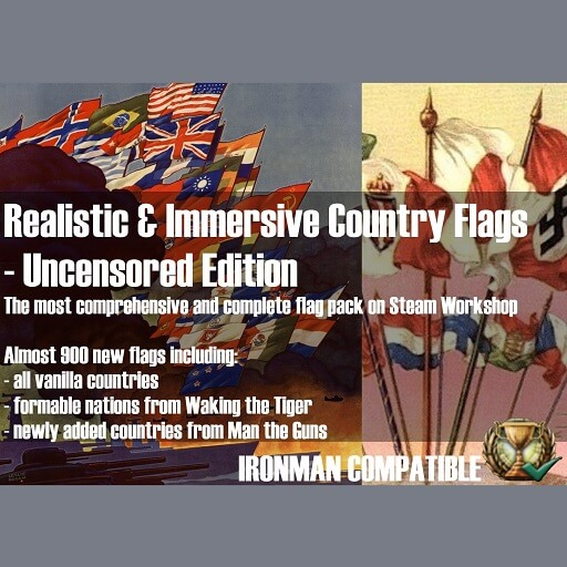 Hearts of Iron IV - Realistic & Immersive Country Flags - Uncensored Edition