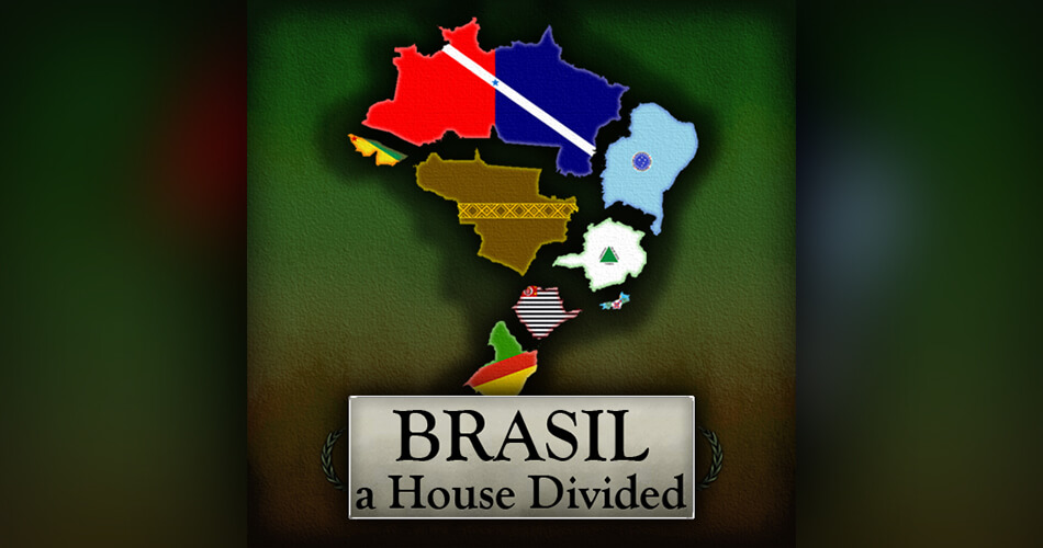 Hearts of Iron IV - Brasil - A House Divided